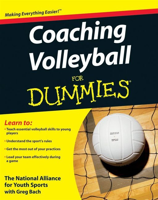 Coaching Volleyball For Dummies By: The National Alliance For Youth Sports