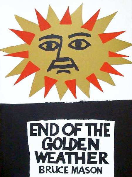 The End of the Golden Weather By: Bruce Mason