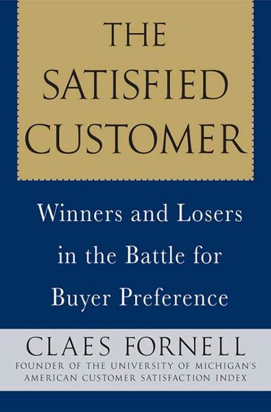 The Satisfied Customer By: Claes Fornell