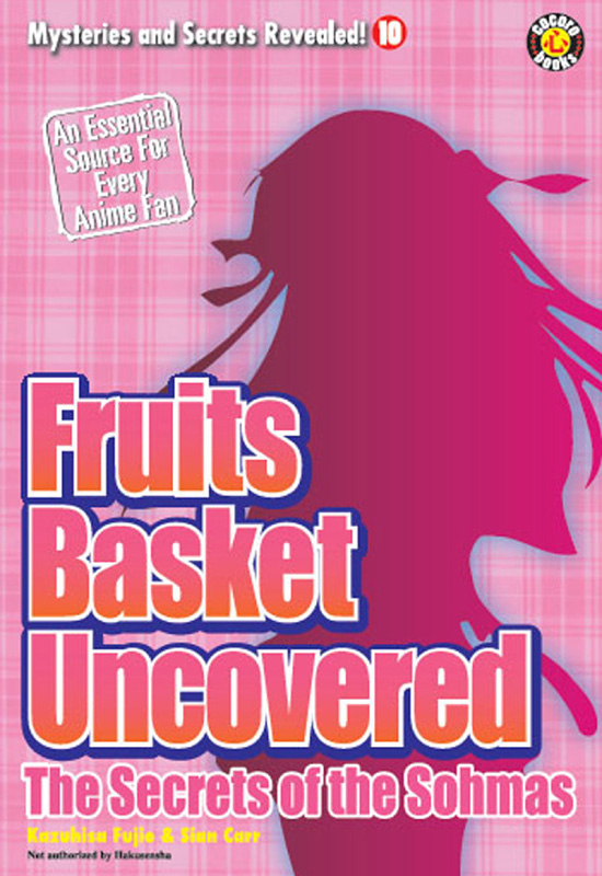 Fruits Basket Uncovered: The Secrets of the Sohmas By: DH Publishing