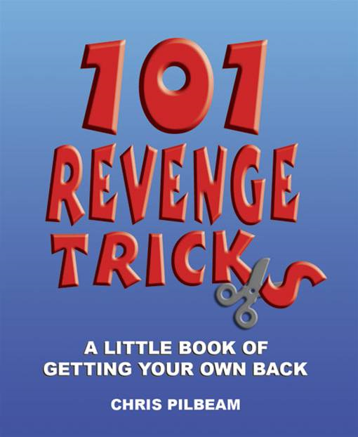 101 Revenge Tricks By: Pilbeam,Chris