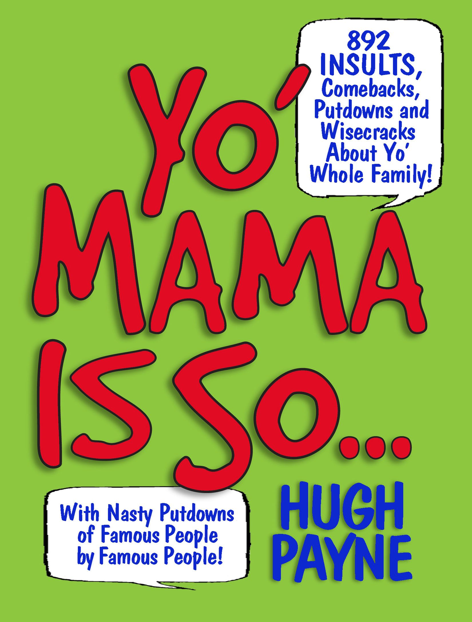 Yo' Mama Is So... By: Hugh Payne