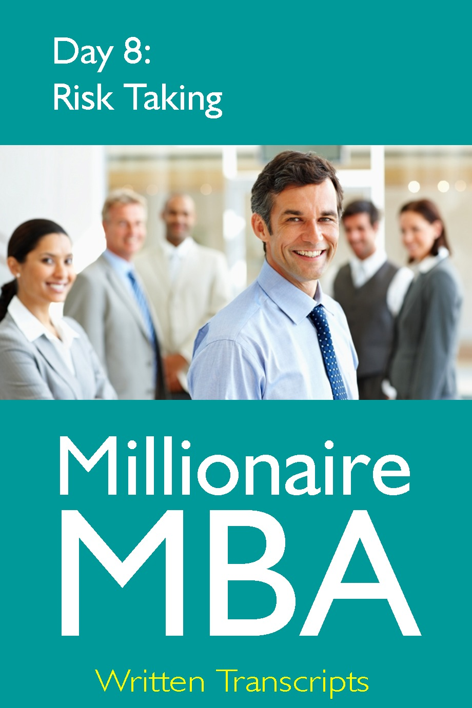 Millionaire MBA Day 8: Risk Taking