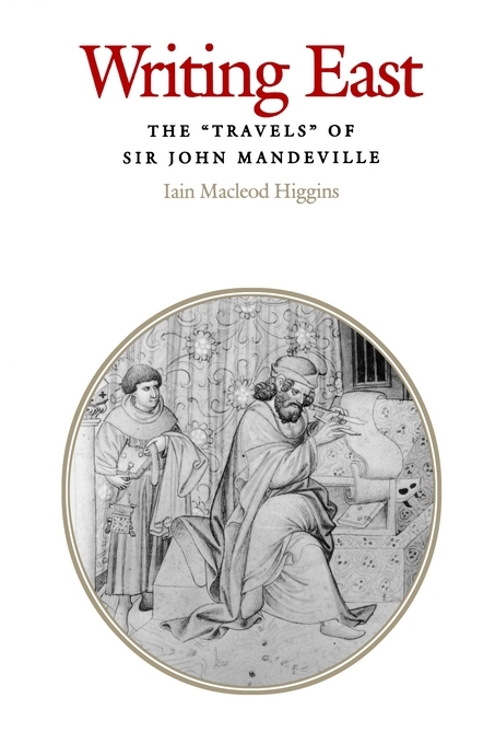 "Writing East: The ""Travels"" of Sir John Mandeville"