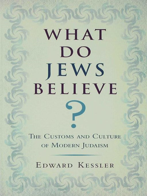 What Do Jews Believe?: The Customs and Culture of Modern Judaism