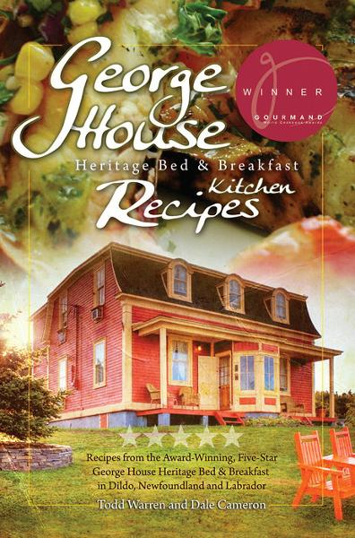 George House Heritage Bed & Breakfast Kitchen Recipes By: Dale Cameron,Todd Warren