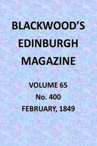 Various - Blackwood's Edinburgh Magazine, Vol. 65, No. 400, February, 1849