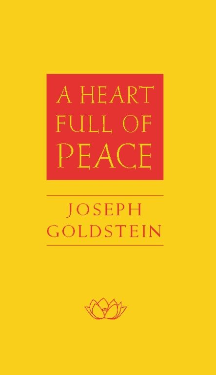 A Heart Full of Peace By: Joseph Goldstein