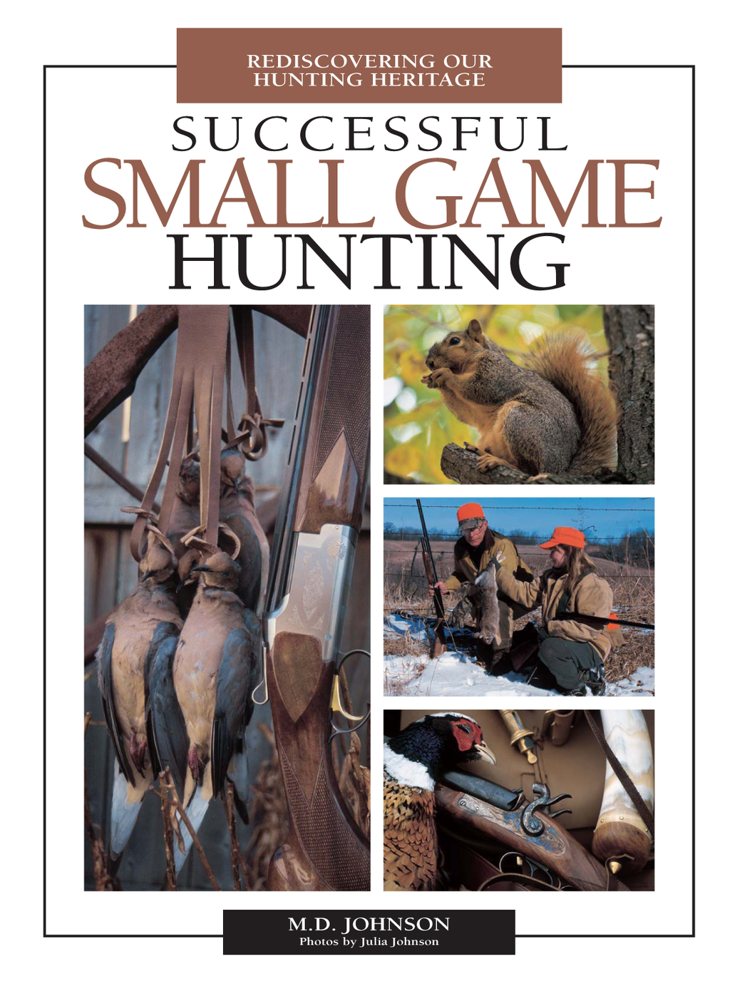 Successful Small Game Hunting Rediscovering Our Hunting Heritage