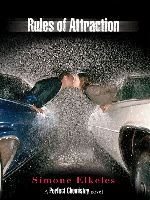 Rules of Attraction By: Simone Elkeles