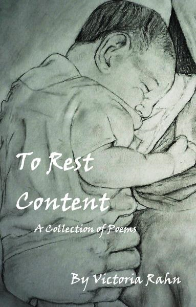 To Rest Content: A Collection of Poems