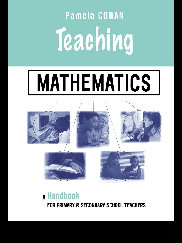 Teaching Mathematics A Handbook for Primary and Secondary School Teachers