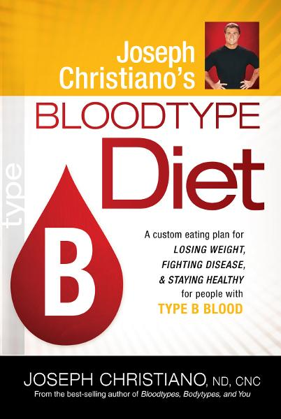 Joseph Christiano's Bloodtype Diet B