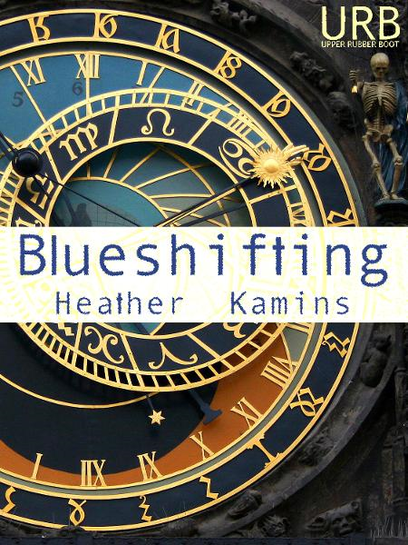 Blueshifting By: Heather Kamins