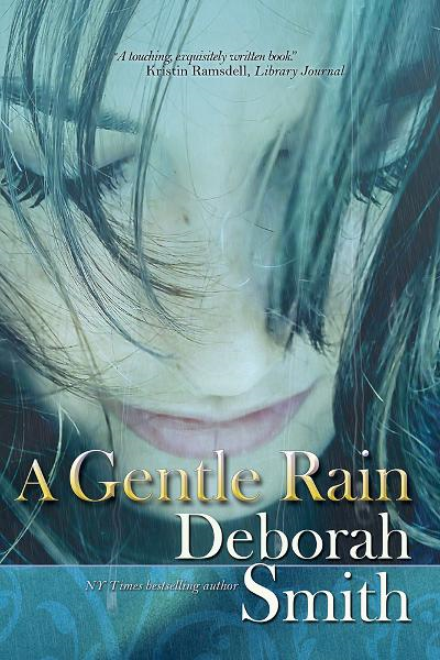 A Gentle Rain By: Deborah Smith