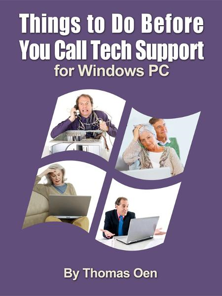 Things to Do Before You Call Tech Support for Windows PC By: Thomas Oen