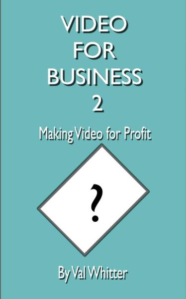 Video for Business 2 Making Video for Profit