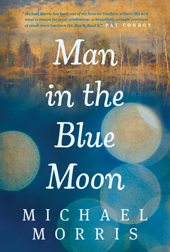 Man in the Blue Moon By: Michael Morris