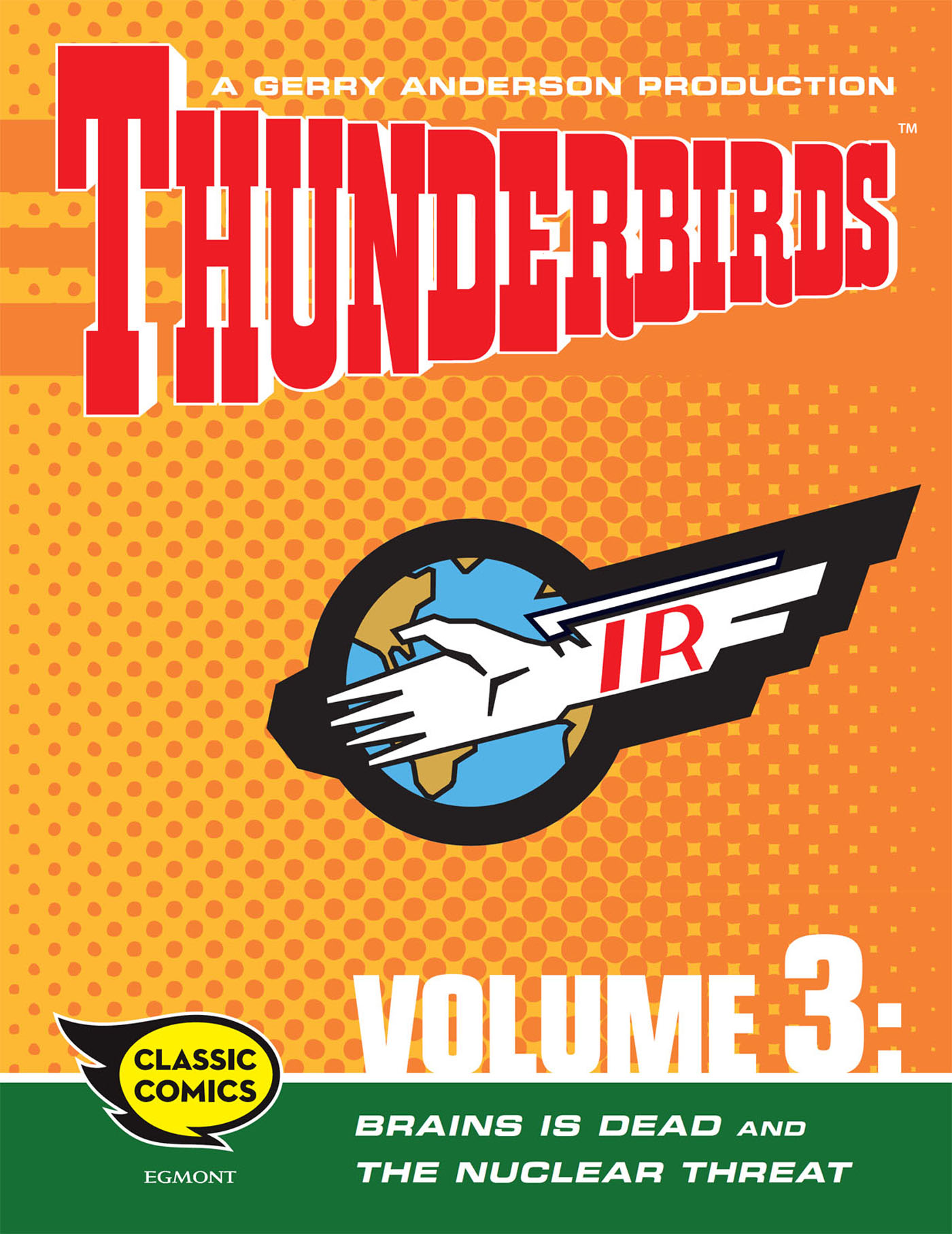Thunderbirds Comic Volume 3: Brains is Dead and The Nuclear Threat