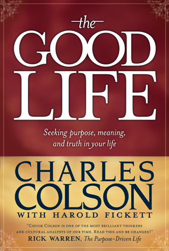 The Good Life By: Charles Colson