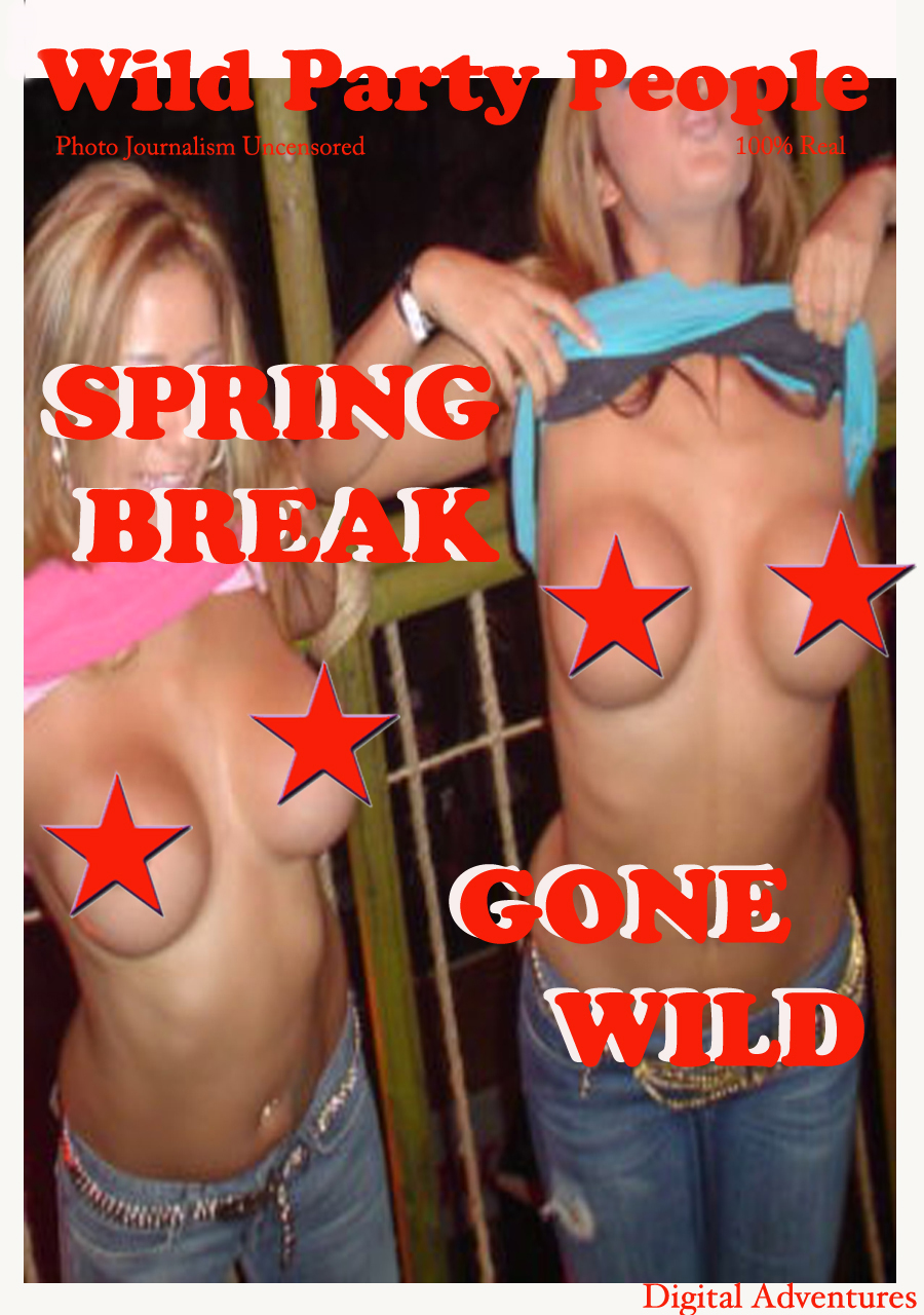 Spring Break Gone Wild - Wild Party People
