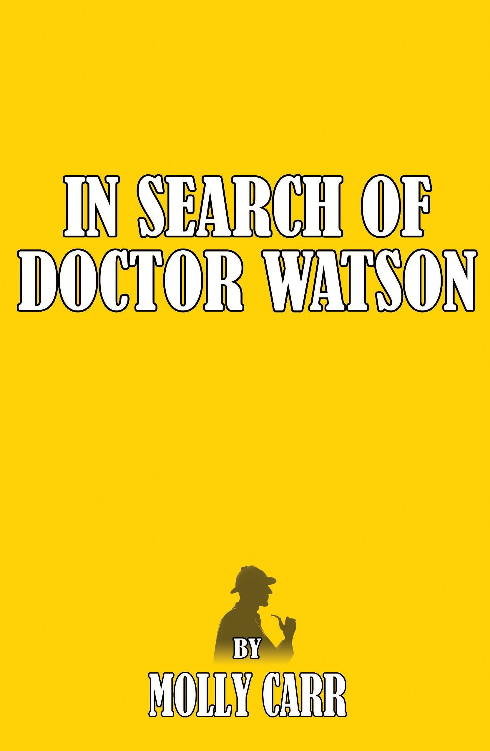 In Search Of Dr Watson - A Sherlockian Investigation A Biography Of Sherlock Holmes' Partner