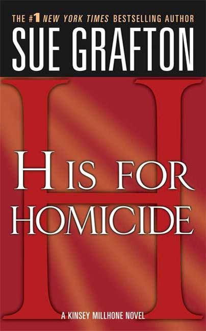 """H"" is for Homicide By: Sue Grafton"