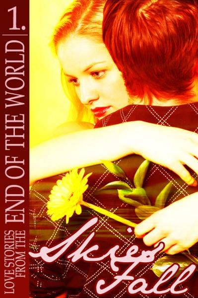 Skies Fall (Love Stories from the End of the World)