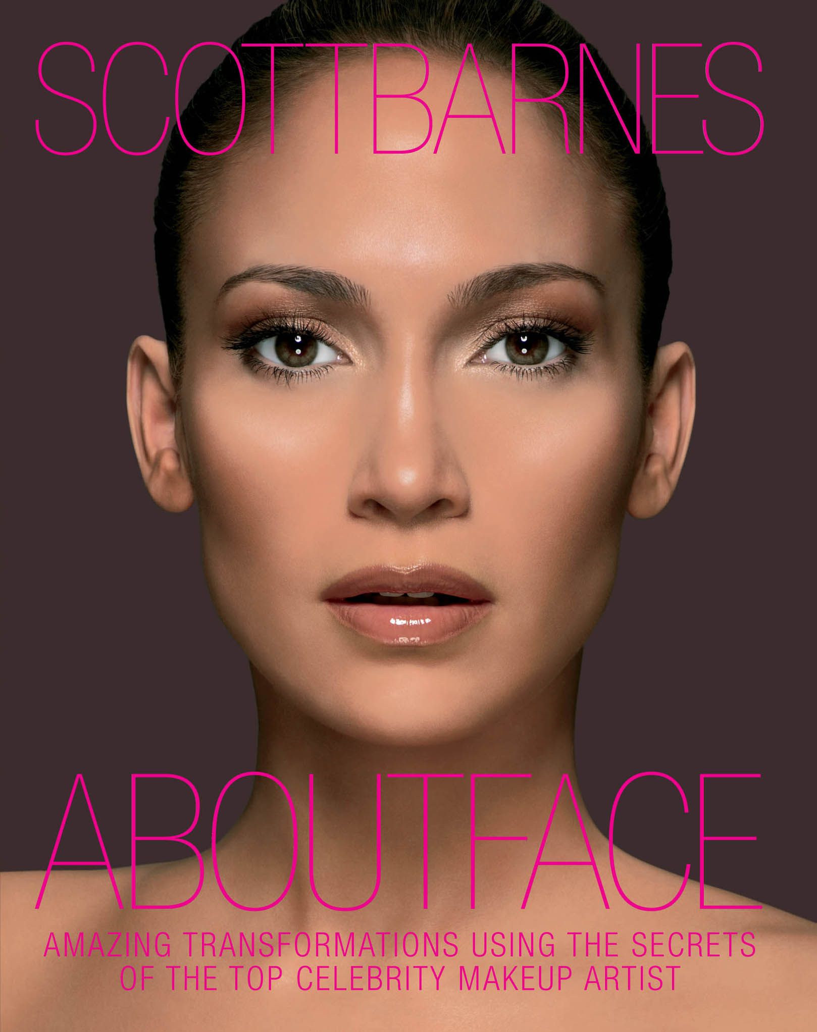 About Face: Amazing Transformations Using the Secrets of the Top Celebrity Makeup Artist By: Scott Barnes