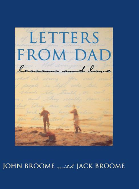 Letters from Dad By: Jack Broome,John Broome