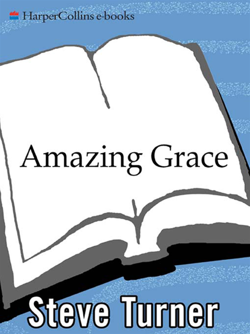 Amazing Grace By: Steve Turner