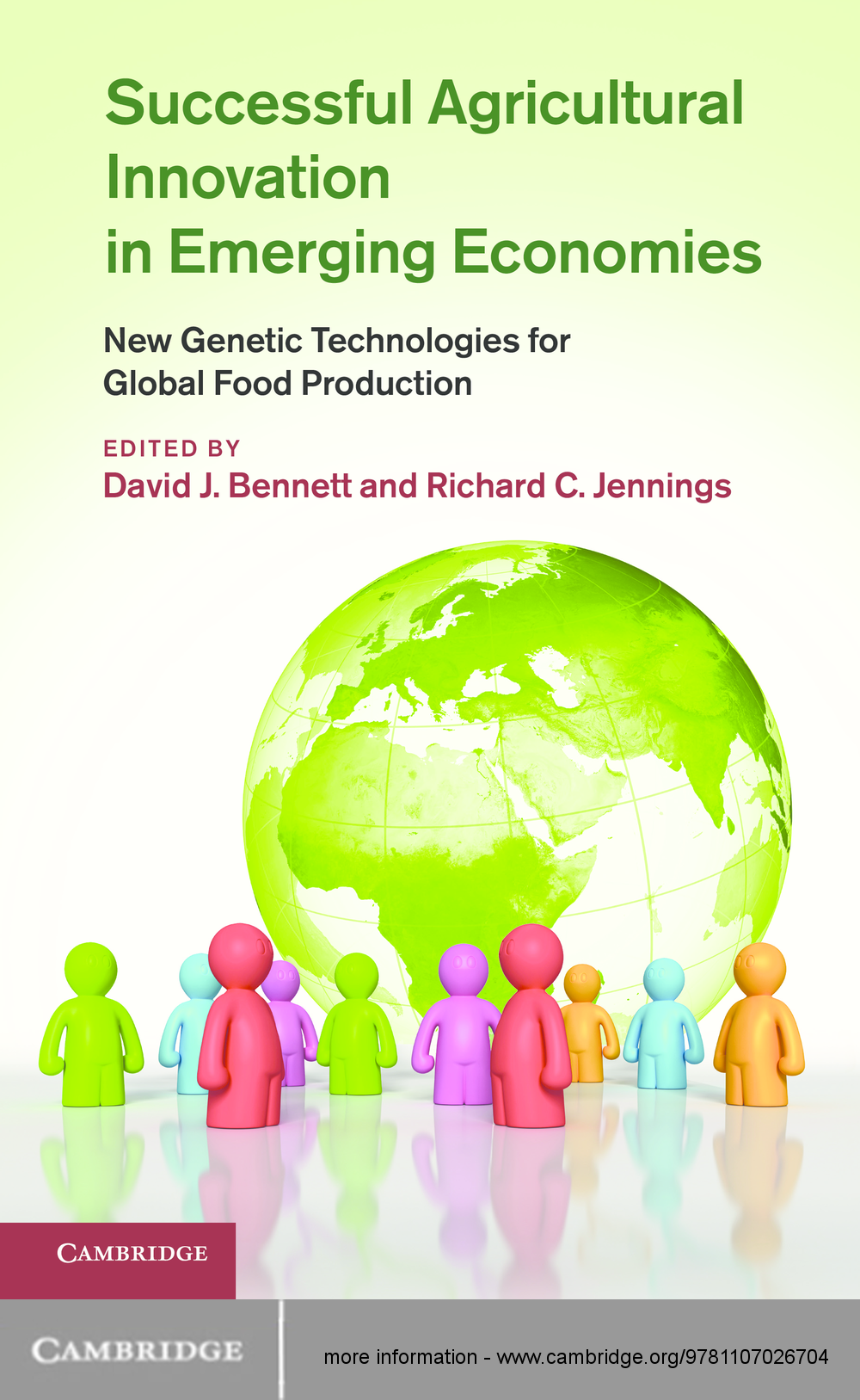 Successful Agricultural Innovation in Emerging Economies New Genetic Technologies for Global Food Production