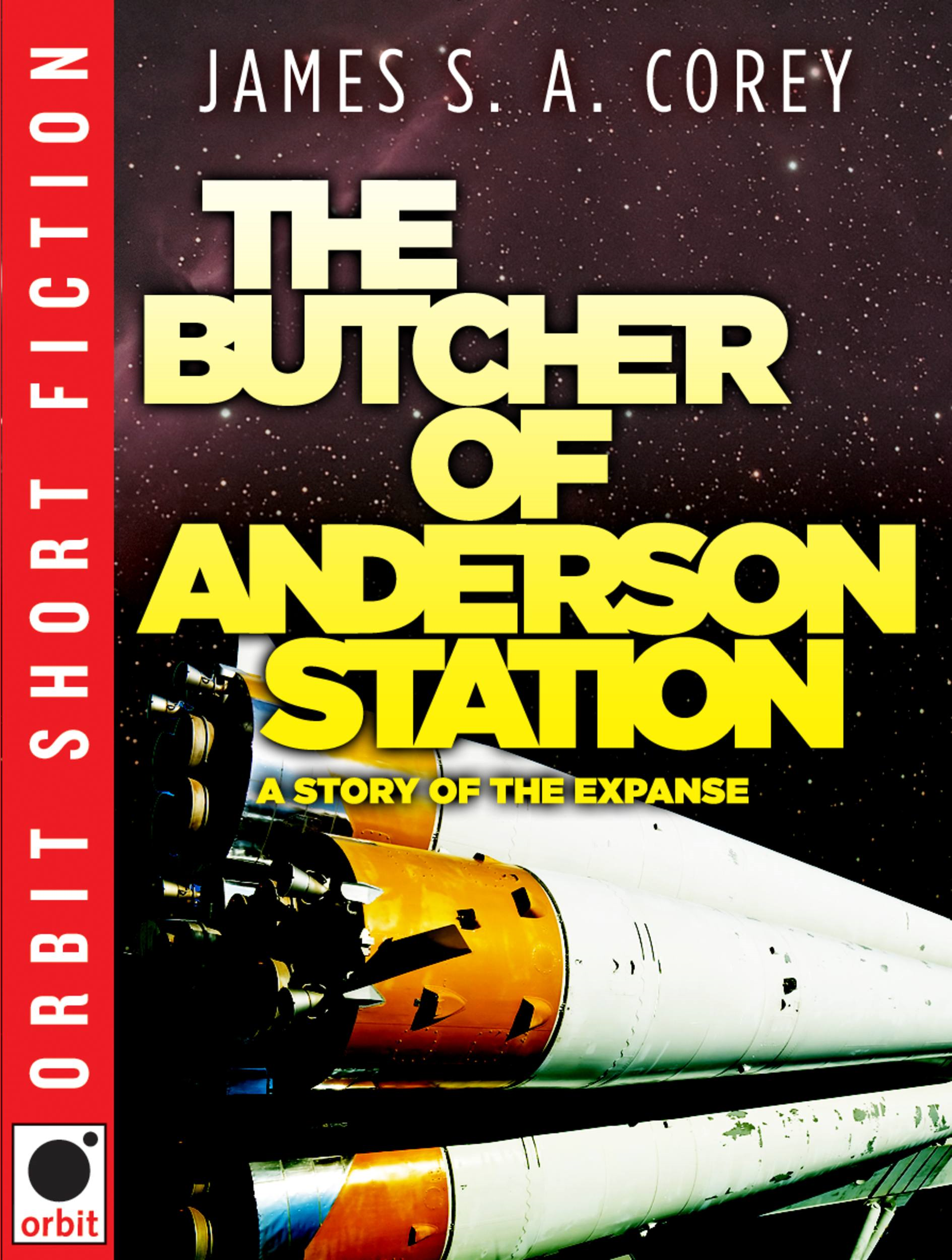 The Butcher of Anderson Station By: James S.A. Corey