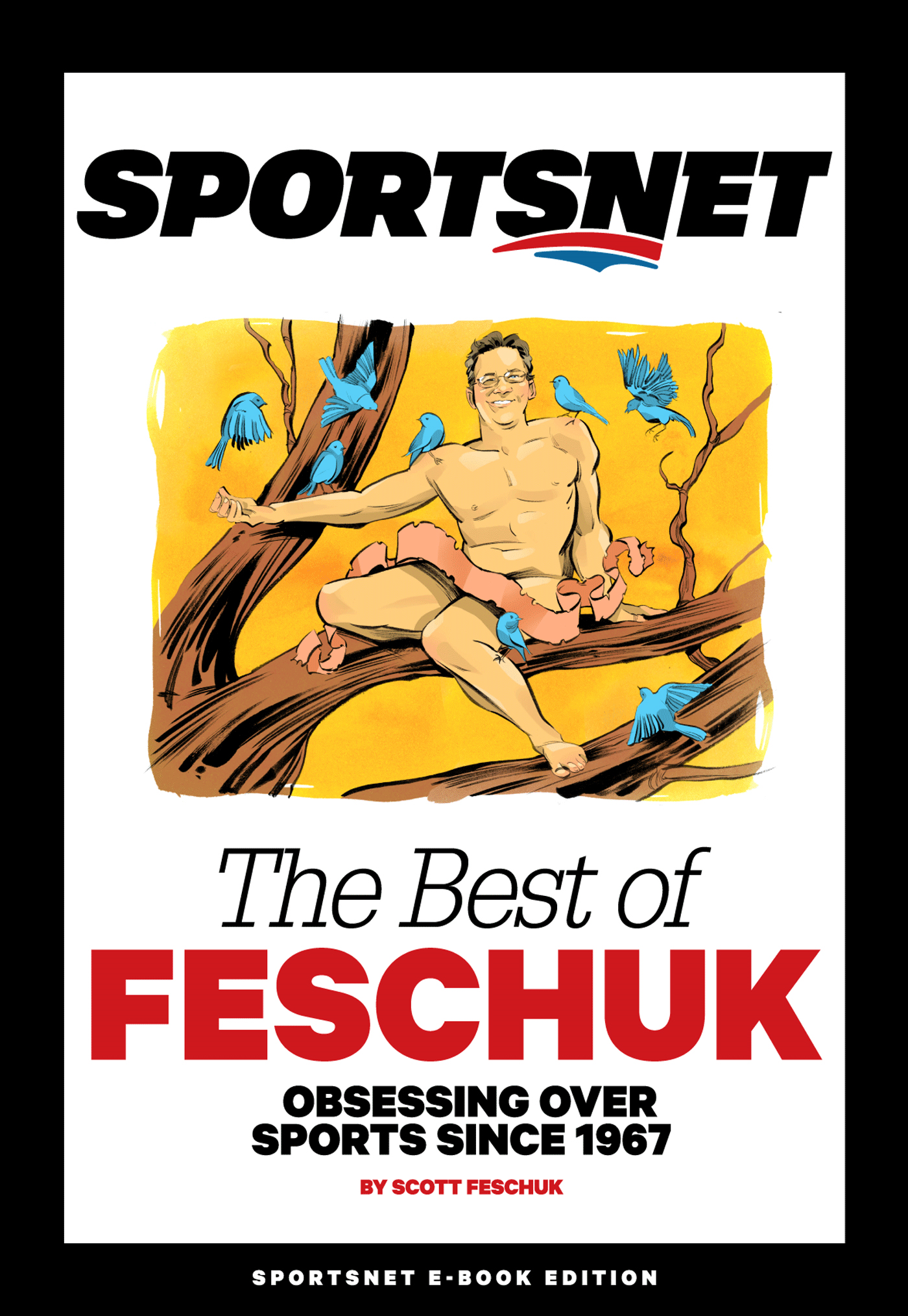 The Best of Feschuk By: Scott Feschuk