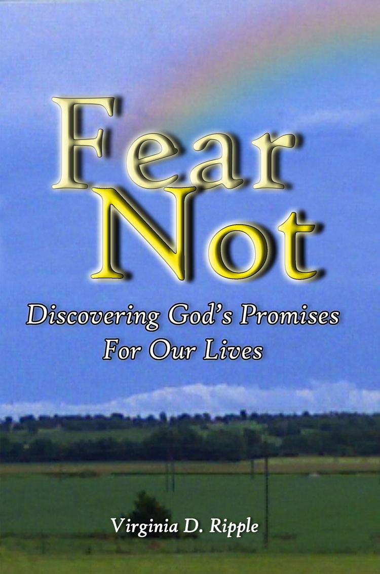 Fear Not By: Virginia Ripple