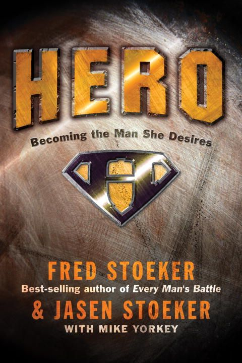Hero By: Fred Stoeker,Jasen Stoeker,Mike Yorkey