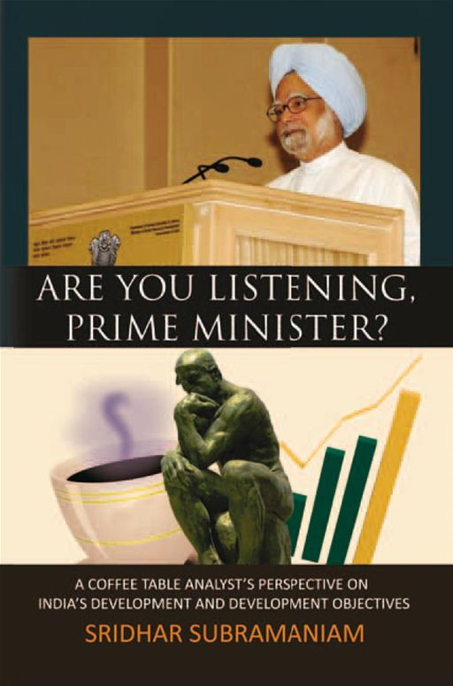 Are You Listening, Prime Minister? By: Sridhar Subramaniam