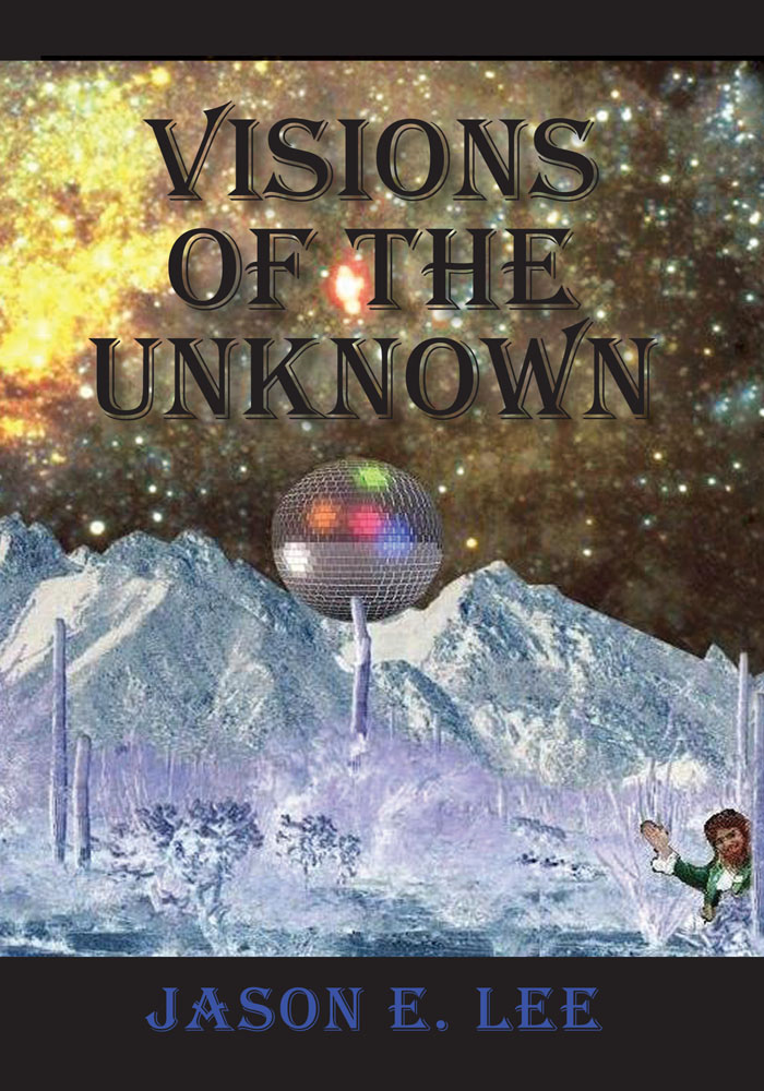 VISIONS OF THE UNKNOWN