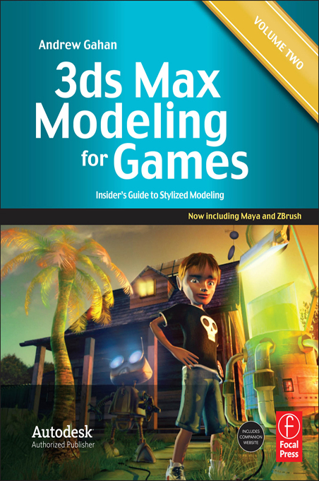 3ds Max Modeling for Games: Volume II Insider's Guide to Stylized Game Character,  Vehicle and Environment Modeling