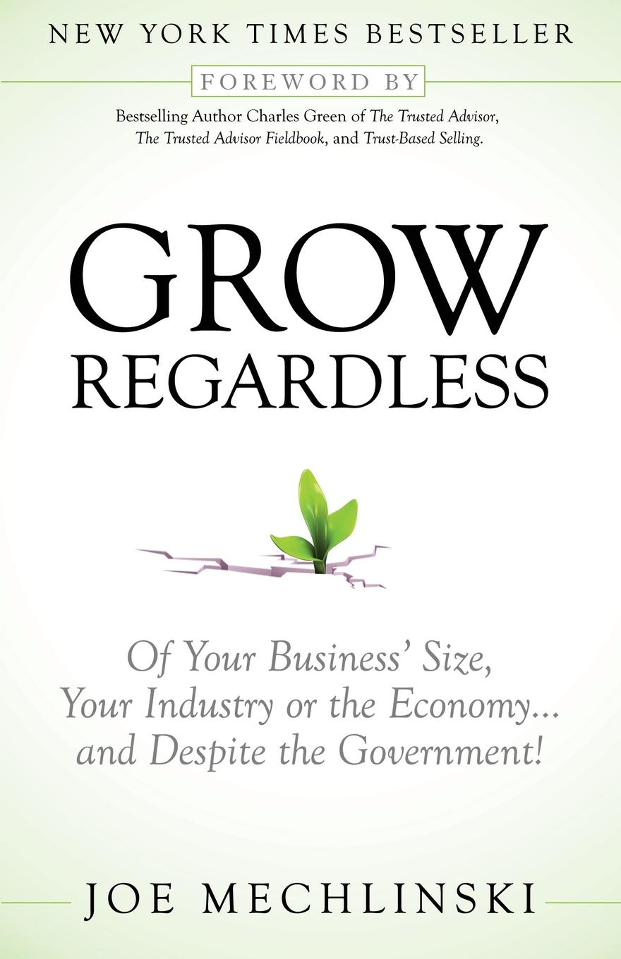 Grow Regardless By: Mechlinski