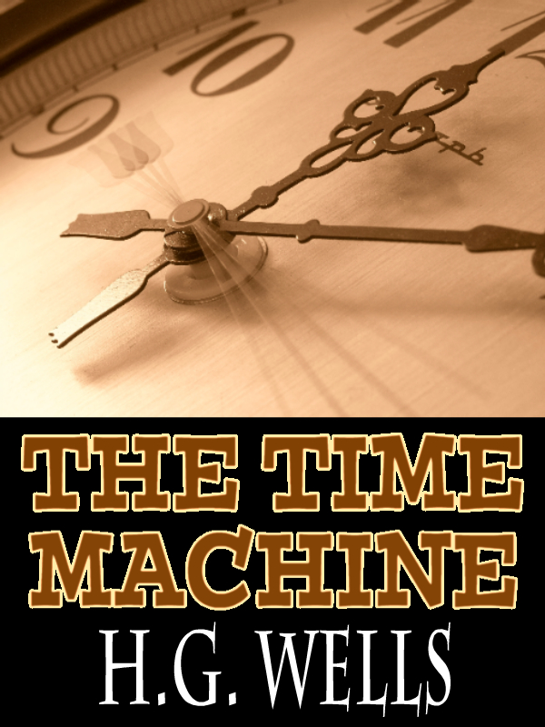 The Time Machine with FREE Audiobook link+Author's Biography