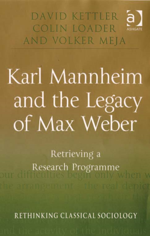 Karl Mannheim and the Legacy of Max Weber