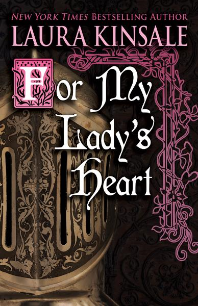 For My Lady's Heart By: Laura Kinsale