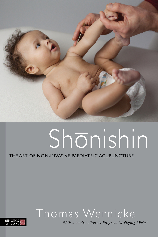 Shonishin The Art of Non-Invasive Paediatric Acupuncture