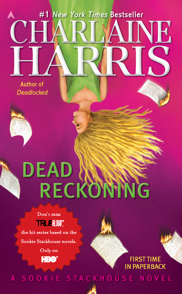 Dead Reckoning: A Sookie Stackhouse Novel By: Charlaine Harris
