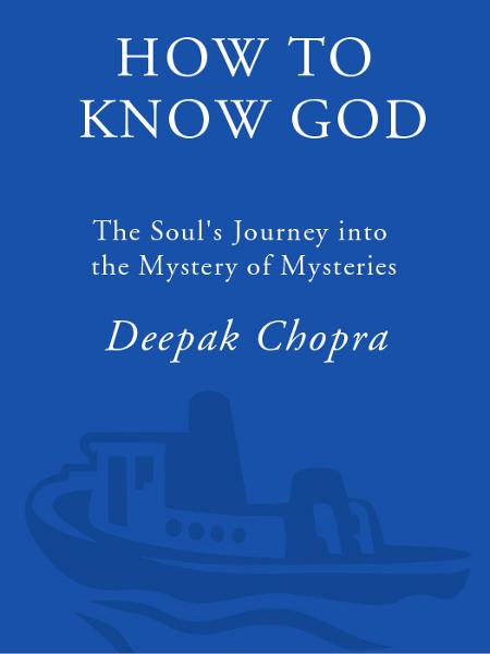 How to Know God By: Deepak Chopra