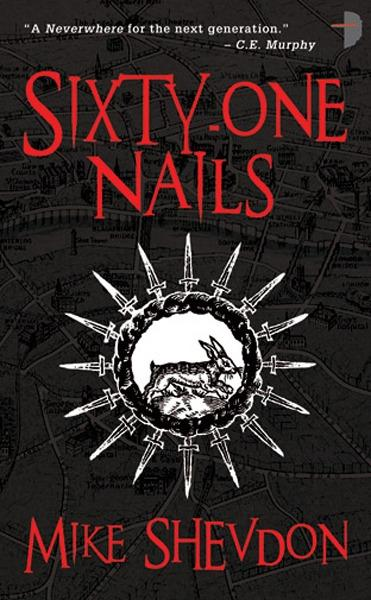 Sixty-One Nails By: Mike Shevdon