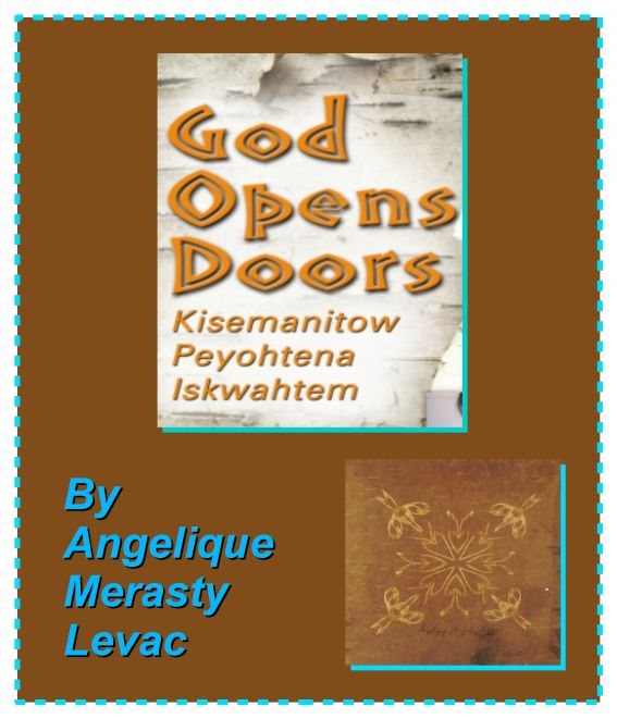 The writing of God Opens Doors: Kisemanitow Peyohtena Iskwahtem