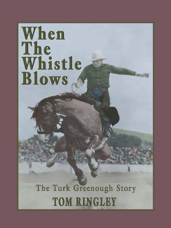 When the Whistle Blows: The Turk Greenough Story