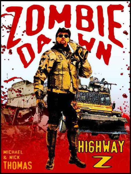 Highway Z (Zombie Dawn Stories) By: Michael G. Thomas